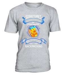 """# Only Way to Stay Happy is to Go Backpacking T-Shirt .  Special Offer, not available in shops      Comes in a variety of styles and colours      Buy yours now before it is too late!      Secured payment via Visa / Mastercard / Amex / PayPal      How to place an order            Choose the model from the drop-down menu      Click on """"Buy it now""""      Choose the size and the quantity      Add your delivery address and bank details      And that's it!      Tags: Travelers & hitchhikers will…"""
