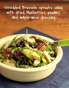 Shredded Brussels sprouts salad with dried blueberries, pecans, and maple-miso dressing {vegan} {http://www.theperfectpantry.com/}.... vegetaRIAN