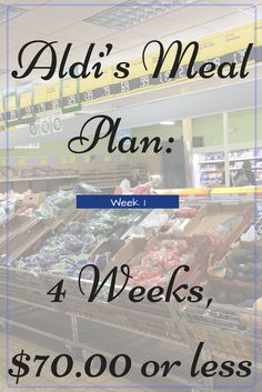 Aldi Meal Plan - includes a 7 day dinner menu and the grocery list you need to get the ingredients to make them all from Aldi's for under $70.00!