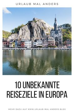 Außergewöhnliche Reiseziele in Europa – unsere Top 10 Would you like to go on vacation in Europe? Are you looking for new travel destinations? Then drop by us! We show you in the article 10 unknown holiday destinations in Europe! Europe Destinations, Europe Travel Tips, New Travel, Holiday Destinations, Luxury Travel, Travel Usa, Cool Places To Visit, Places To Travel, Reisen In Europa