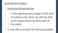 I still give out party bags at my parties. I am guffawed at and told I should stop. This post has given me a reason to keep on.