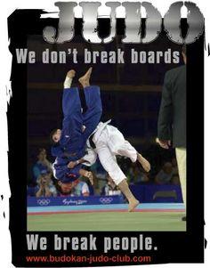 We don't break boards; we break people. Olympic Judo, Art Of Fighting, Ju Jitsu, Combat Sport, Kendo, Brazilian Jiu Jitsu, Funny Pictures, Funny Pics, Mixed Martial Arts