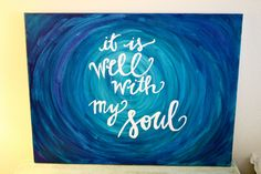 It Is Well With My Soul Custom Quote Canvas by ACsAcrylics on Etsy, $50.00