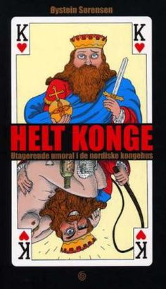 """Helt konge - utagerende umoral i de nordiske kongehus"" av Øystein Sørensen Comic Books, Comics, Reading, Cover, Comic Strips, Reading Books, Slipcovers, Comic Book, Comic Book"