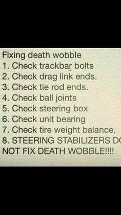 Fix death wobble... my jeep use to have this problem all the time :/