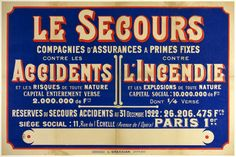 Le Secours / France - c. 1922 / 30 x 41 in (76 x 103 cm) / Description:  Insurance companies with fixed premiums Against accidents and risks of all kinds Capital fully paid Against fire
