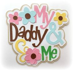 Die Cut my daddy and me  title premade paper piecing 3d die cut for scrapbooks cards planner project life by my tear bears kira by MyTearBears on Etsy Scrapbook Titles, Scrapbook Templates, Scrapbook Cards, Project Planner, Treasure Boxes, Punch Art, Box Design, Paper Piecing, Scrapbooks