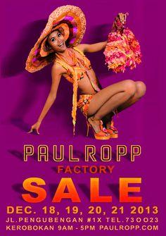 End of the year Paul Ropp Factory Sale!!! December 18th, 19th, 20th, 21st!! From 9am till 5pm. Jalan Pengubengan no 1x, Kerobokan. Phone: 0361.730023