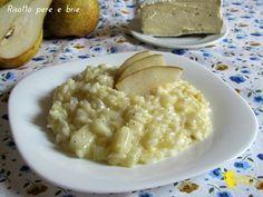 Risotto pere e formaggio brie (ricetta raffinata). Ricetta per un primo facile, vegetariano e originale, risotto cremoso con pere e formaggio brie