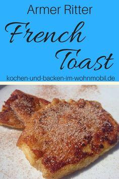 Armer Ritter oder French Toast! Einfach und Schnell aus der Wohnmobil Küche. Tolle Verwertung von altem Brot.
