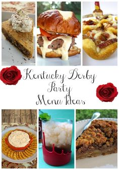 Kentucky Derby Party Menu Ideas...I checked it out and the chocolate cheesecake pecan pie and Kentucky hot brown burger look amazing