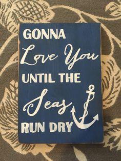 Gonna Love you til the sea runs dry
