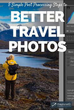 5 Simple Post Processing Steps to Better Travel Photos | by following these 5 easy steps with Adobe Lightroom, you can make almost any image stand out | The Planet D: Adventure Travel Blog