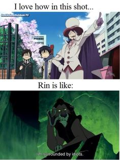 When Rin's the one thinking he's surrounded by idiots, you know it's gotten bad...
