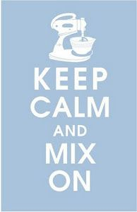 Keep Calm and Mix On