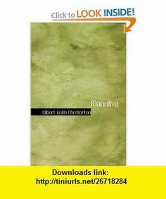 Manalive (9780554359793) Gilbert Keith Chesterton , ISBN-10: 0554359790  , ISBN-13: 978-0554359793 ,  , tutorials , pdf , ebook , torrent , downloads , rapidshare , filesonic , hotfile , megaupload , fileserve