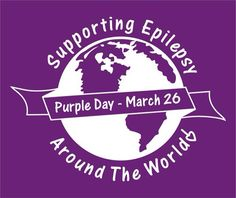 March 26th is Epilepsy Awareness Day. Wear Purple.