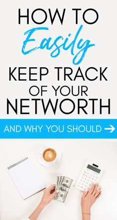 Why You Should Track Your Net Worth (And How To Do It Easily) #networth #buildingwealth #personalfinance
