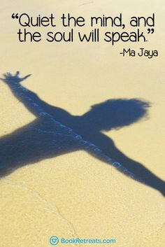 """""""Quiet the mind, and the soul will speak. - Ma Jaya Sati Bhagavati"""" Feeling a bit stressed or overworked in life? 101 Heart-warming meditation quotes by Ma Jaya Sati Bhagavati and other teachers here: https://bookretreats.com/blog/101-quotes-will-change-way-look-meditation"""