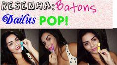 Resenha:Batons Dailus POP!