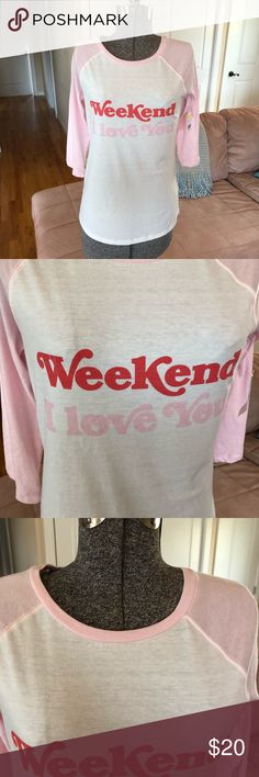 """NWT M & S """"WEEKEND I LOVE YOU"""" Baseball Tee new with tags, Material is soft and comfortable! Thanks so much for visiting my closet! Please let me know if you have any questions! Tops Tees - Long Sleeve"""