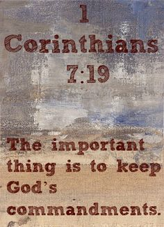 1 Corinthians 7:19 For it makes no difference whether or not a man has been circumcised. The important thing is to keep God's commandments.