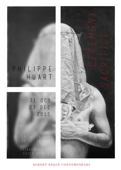 You are cordially invited to the opening of our next exhibition: Philippe Huart – Ceremony / Sacrifice. Paintings and drawings. Saturday 31 October 2015, 7-9 pm / 19-21 Uhr