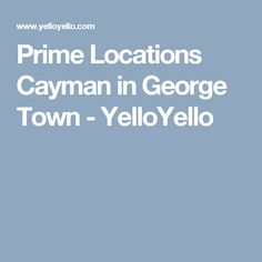 Prime Locations Cayman in George Town - YelloYello