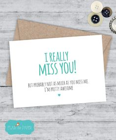 I miss you Card Boyfriend Card Funny Cards Funny I miss you card Snarky sassy greeting card Funny Cards -  I really miss you ... I'm awesome (4.25 USD) by FlairandPaper