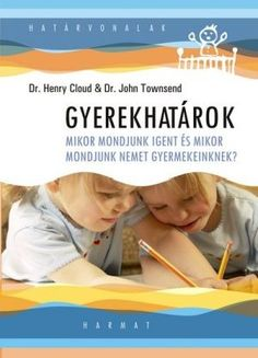Mikor mondjunk igent és mikor mondjunk nemet gyermekeinknek? Nagyon fontos kérdés. A Henry Cloud és John Townsend szerint ha megértjük a határok kitűzésének jellentőségét, akkor már sokkal könnyebben fogunk tudni válaszolni erre a kérdésre. A szerző könyvükben a személyiségfejlődésből indulnak ki és a határok fontosságát hangsúlyozzák. Szerintük ahhoz, hogy gyermekünk érett felnőtté válljon szüksége van határokra, amik segítenek nekik megtanulni felelősséget vállalni tetteikért. Henry Cloud, Doctor Johns, Clouds, Books, Libros, Book, Book Illustrations, Libri, Cloud