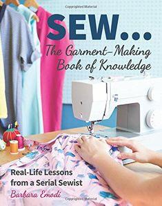 SEW The Garment-Making Book of Knowledge: Real-Life Lesso... https://www.amazon.com/dp/1617456047/ref=cm_sw_r_pi_dp_U_x_Efg8AbC6NN7KR
