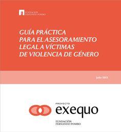 Guía:para satisfacer las necesidades detectadas en la atención jurídica a mujeres víctimas de violencia de género en sus relaciones de pareja o expareja