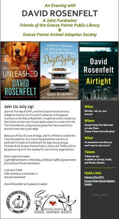 An evening with David Rosenfelt (fundraiser Friends of the Grosse Pointe Public Library and Grosse Pointe Animal Adoption).  July 29th at Grosse Pointe War Memorial.