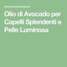 Olio di Avocado per Capelli Splendenti e Pelle Luminosa