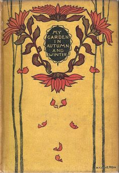 """My garden in Autumn and Winter"" from The Garden Books by E.A. (Edward Augustus) Bowles. Binding designed by Katharine Cameron. T. C. & E. C., London, 1915"