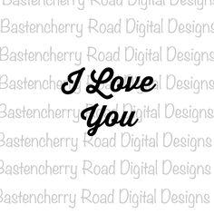 I love you svg, Valentine svg, Wedding svg, Cut File, svg, Cricut, Silhouette, Instant Download, svg Design, Vinyl, svg file by BastencherryRd on Etsy
