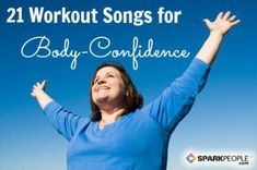 Sexy Workout Songs that Celebrate You...I think this is a great list of songs and I believe I may download all these songs