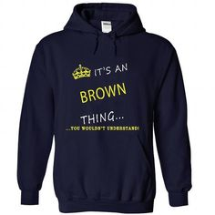 Its An BROWN Thing, You Wouldnt Understand #gift #ideas #Popular #Everything #Videos #Shop #Animals #pets #Architecture #Art #Cars #motorcycles #Celebrities #DIY #crafts #Design #Education #Entertainment #Food #drink #Gardening #Geek #Hair #beauty #Health #fitness #History #Holidays #events #Home decor #Humor #Illustrations #posters #Kids #parenting #Men #Outdoors #Photography #Products #Quotes #Science #nature #Sports #Tattoos #Technology #Travel #Weddings #Women