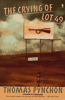 The Crying of Lot 49 - by Thomas Pynchon
