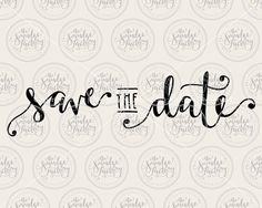 Save the Date • Hand-Lettered Vector Art SVG Cutting Files by The Smudge Factory on Etsy