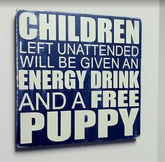 I may have to get this (or try and make it) to hang in the entryway to my apartment. CHILDREN FREE PUPPY Wood Sign Hand Painted by ExpressionsWallArt, Cute Signs, Funny Signs, Great Quotes, Funny Quotes, Inspirational Quotes, Painted Wood Signs, Hand Painted, Free Puppies, Haha Funny