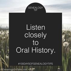 GENEALOGY TIP: Listen closely to Oral History. • • • #GenealogyTip #GenealogyTips #familyhistorytip #FamilyHistory #genealogy #genealogyadvice #familyhistorian #100daysofgenealogytips #genealogygirltalks #100genealogytips #QuickGenealogyTip