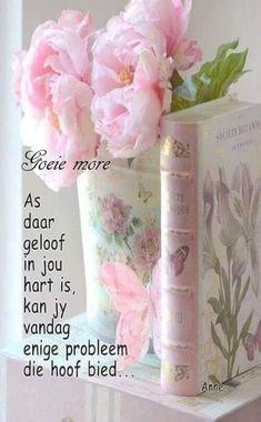 Morning Blessings, Good Morning Wishes, Day Wishes, Good Morning Inspirational Quotes, Good Morning Quotes, Lekker Dag, Afrikaanse Quotes, Goeie Nag, Goeie More