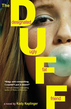 The DUFF: Designated Ugly Fat Friend / I want to read this!