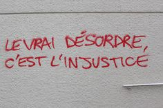 the real chaos is injustice Street Art Quotes, Graffiti Quotes, Weird Words, Cool Words, Urban Poetry, Cool Lyrics, Quote Citation, French Quotes, Messages