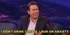 New party member! Tags: coffee conan obrien anxiety pete holmes