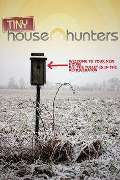 """I rolled.  I'm sorry.  It's so true.  """"The Tiny House Hunters Drinking Game"""" by Chuck Wendig."""