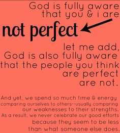 IM NOT PERFECT!!!  That's for sure!