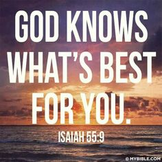 God knows what is best for you. Isaiah 55:9 #CatholicSAM