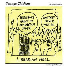 Hell for librarians.